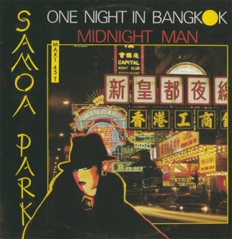 Samoa Park - One Night In Bangkok Medley With Midnight Man (Vinyl, 12'') 1985