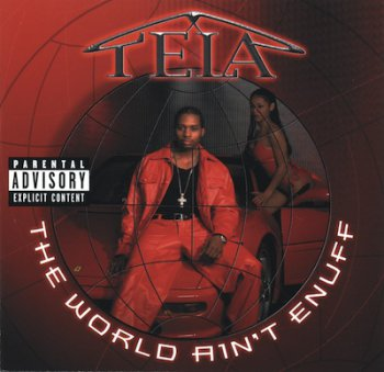 Tela-The World Ain't Enuff 2000