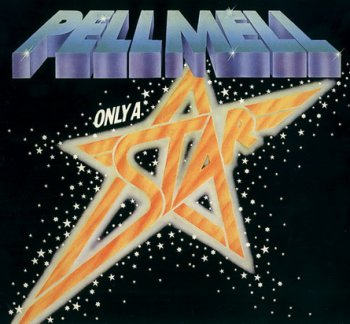 Pell Mell - Only A Star 1978