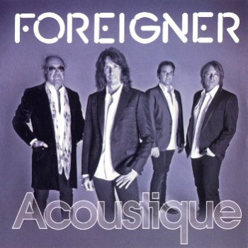 Foreigner - Acoustique: The Classics Unplugged 2011 (Razor & Tie/RSM-Союз)