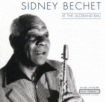 Sidney Bechet - At The Jazzband Ball (2001)