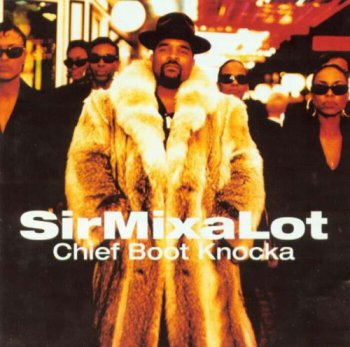 Sir Mix-A-Lot-Chief Boot Knocka 1994