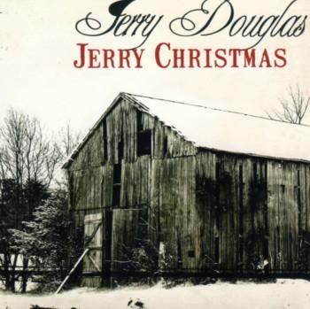 Jerry Douglas - Jerry Christmas (2009)