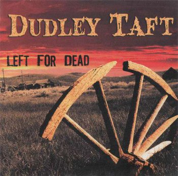Dudley Taft - Left For Dead (2011)