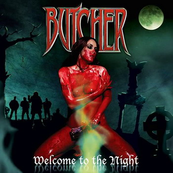 Butcher - Welcome To The Night (2010)