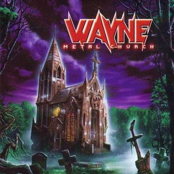 Wayne - Metal Church (2001)