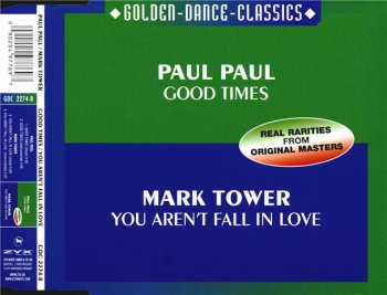 Paul Paul / Mark Tower – Good Times / You Aren't Fall In Love (CD, Maxi-Single) 2001
