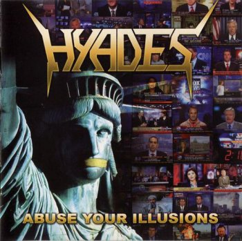 Hyades - Abuse Your Illusions (2005)