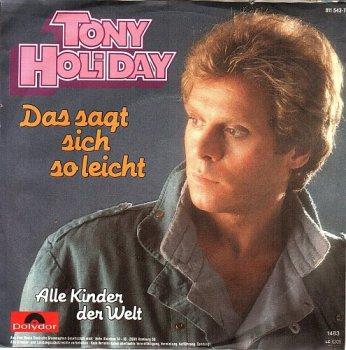 Tony Holiday - Das Sagt Sich So Leicht / Alle Kinder Der Welt (Vinyl,7'') 1983