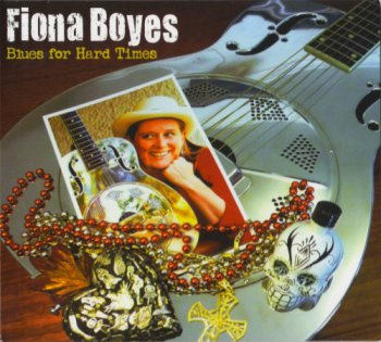 Fiona Boyes - Blues For Hard Times (2011)