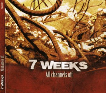 7 Weeks - All Channels Off (2010)