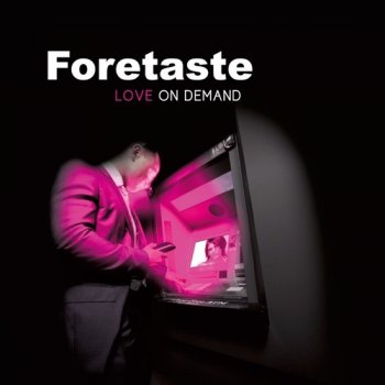 Foretaste - Love On Demand [Limited Edition 2CD] (2011)