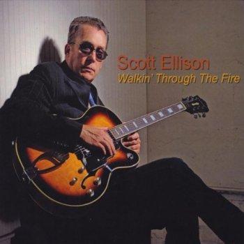 Scott Ellison - Walkin Through The Fire (2011)