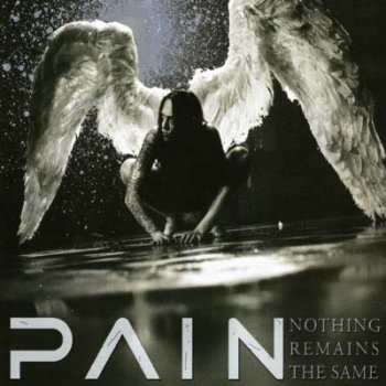 Pain - Nothing Remains the Same (Limited Edition) 2002