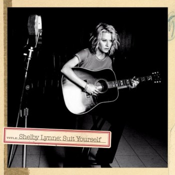 Shelby Lynne - Suit Yourself (2005)