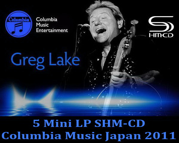 Greg Lake: 5 Albums Mini LP SHM-CD - Columbia Music Japan 2011