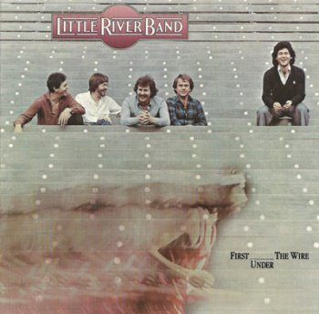 Little River Band - First Under The Wire 1979