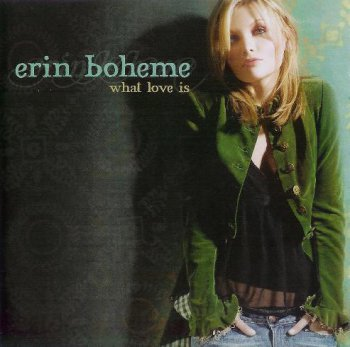 Erin Boheme - What Love Is (2006)