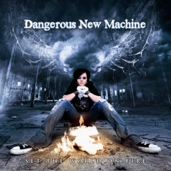 Dangerous New Machine - Set The World On Fire [2010]