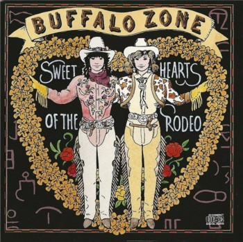 Sweethearts Of The Rodeo - Buffalo Zone (1990)