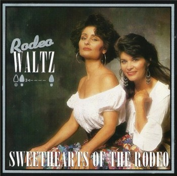 Sweethearts Of The Rodeo - Rodeo Waltz (2009)