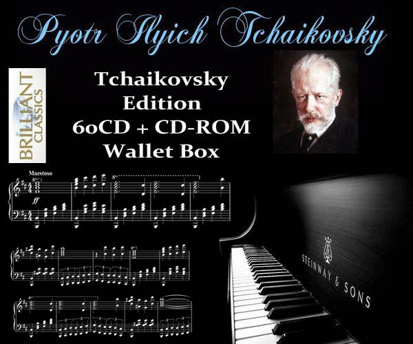 Tchaikovsky Edition: 60CD + CD-ROM Wallet Box Brilliant Classics Records 2011