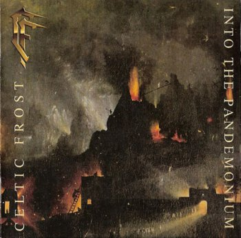 CELTIC FROST '1987 - Into The Pandemonium