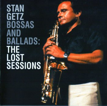 Stan Getz - Bossas And Ballads: The Lost Sessions (1989)