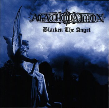 AGATHODAIMON '1998 - Blacken The Angel