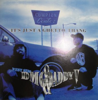 DMG & Daddy V-It's Just A Ghetto Thang 1996