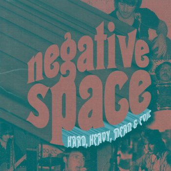 Negative Space - Hard, Heavy, Mean & Evil 1970