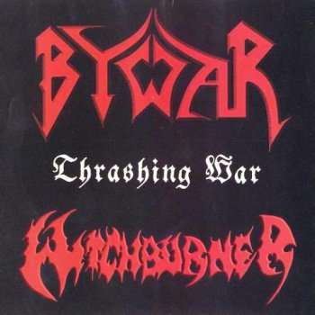 Bywar & Witchburner - Thrashing War 2008 (Split CD)