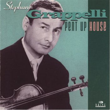 Stephane Grappelli - Pent Up House - 1962 (1998)