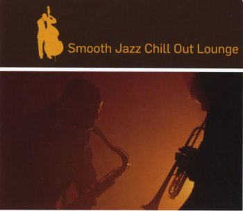 VA - Smooth Jazz Chill Out Lounge (2009) Lossless