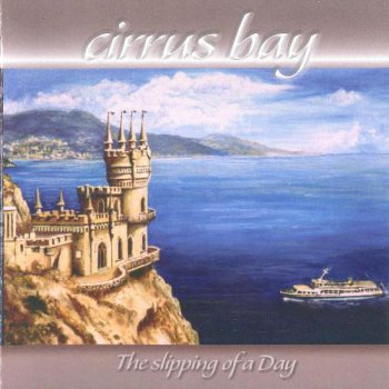 Cirrus Bay - The Slipping of a Day 2008