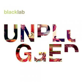 Black Lab - Unplugged (2011)