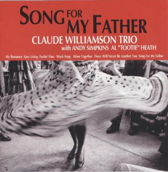 Claude Williamson Trio - Song For My Father (1993)