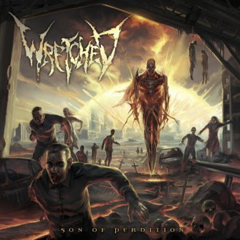 Wretched - Son Of Perdition (2012)
