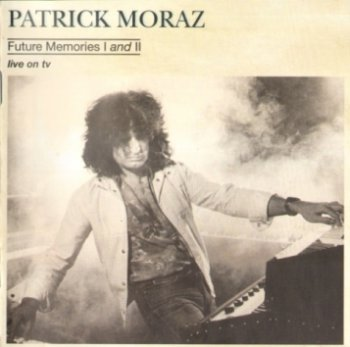 Patrick Moraz - Future Memories I and II 1985 (TimeWave Music 2007)