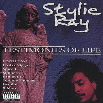 Stylie Ray-Testimonies Of Life 2001