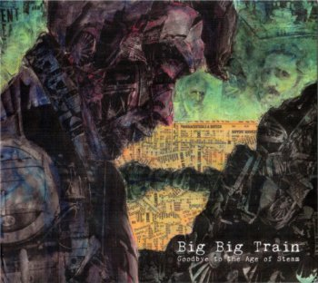 Big Big Train - Goodbye to the Age of Steam 1994 (reissue 2011) (English Electric Recordings EERCD008)