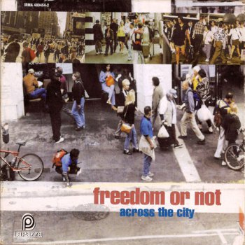 Freedom Or Not - Across The City (1997)