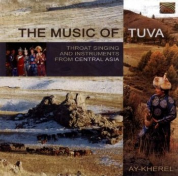 Ay-Kherel - The Music of Tuva (2004)