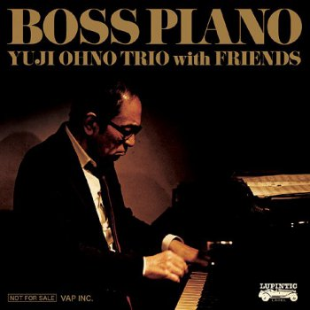 Yuji Ohno with Friends - Boss Piano (2012)