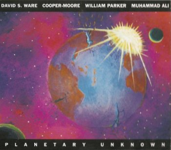 David S. Ware, Cooper-Moore, William Parker, Muhammad Ali - Planetary Unknown (2011)