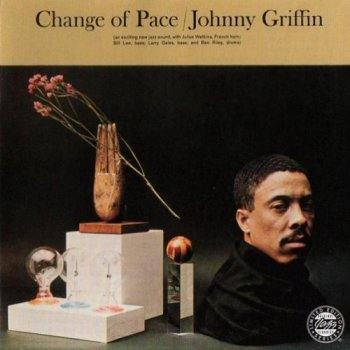 Johnny Griffin - Change Of Pace (1961)