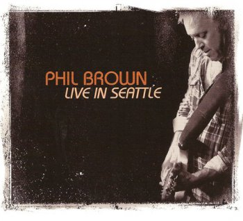Phil Brown - Live In Seattle (2012)