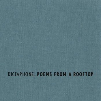Dictaphone – Poems from a Rooftop (2012)