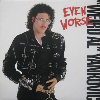 Weird Al Yankovic - Even Worse (Rock'n'Roll Records Lp VinylRip 24/96) 1988