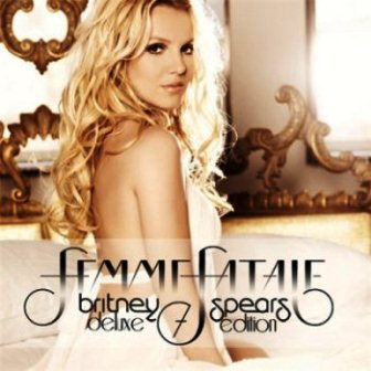 Britney Spears - Femme Fatale (Deluxe Edition) (2011)